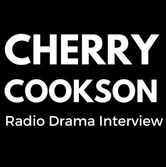 Cherry Cookson Radio Drama Interview