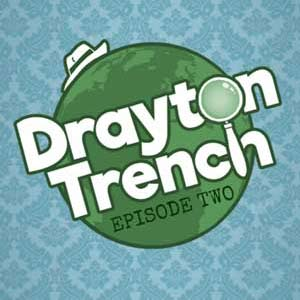 Drayton Trench Episode Two