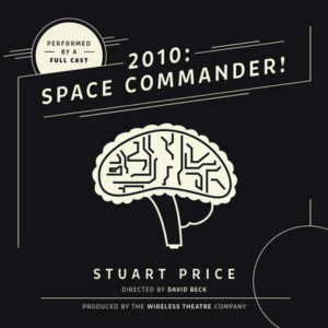 2010: Space Commander Audio Drama from Wireless Theatre