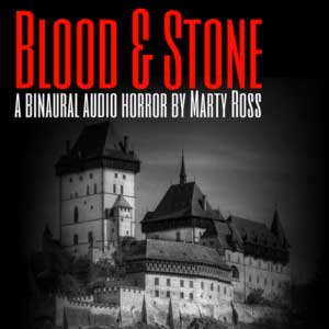 Blood and Stone - 3D Audio Horror Based on the True Story of Mass Murderer Countess Bathory