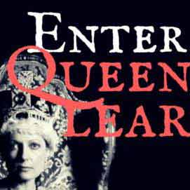 Enter Queen Lear Audio Drama from Wireless Theatre