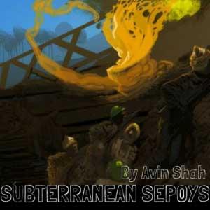 Subterranean Sepoys