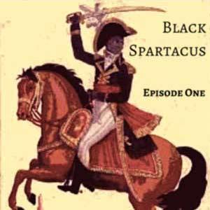 Black Spartacus Episode One