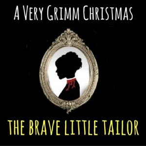 A Very Grimm Christmas - The Brave Little Tailor