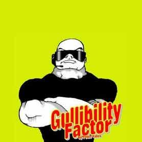 Gullibility Factor