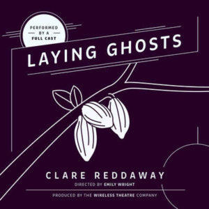 Laying Ghosts Audio Drama from Wireless Theatre