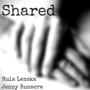 Shared starring Rula Lenska and Jenny Runacre