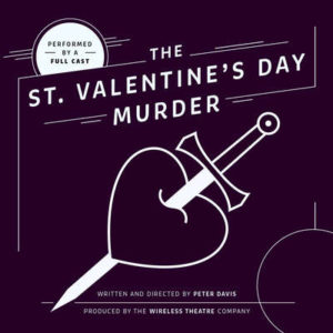 The St Valentine's Day Murder - Radio Comedy Play - Wireless Theatre