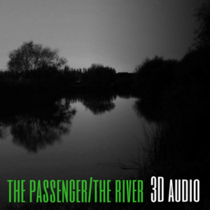 The passenger and The River - 3D Horror audiodrama - Wireless Theatre