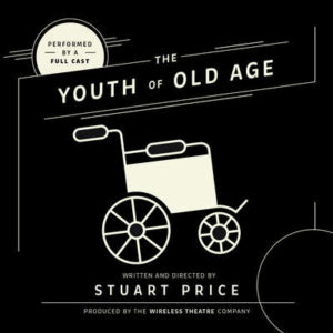 Prunella Scales Comedy - THe youth of old age - audio comedy from Wireless Theatre