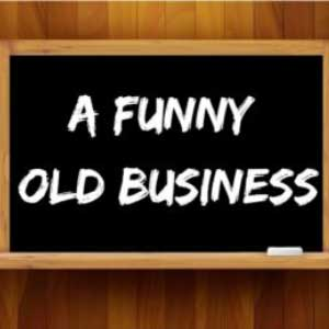 A Funny Old Business Short Radio Comedy
