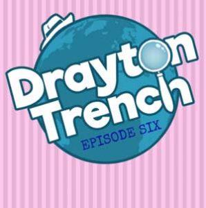 Drayton Trench Episode Six