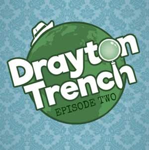 Drayton Trench Episode Two