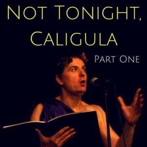 Not Tonight Caligula
