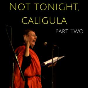 Not Tonight Caligula Part Two