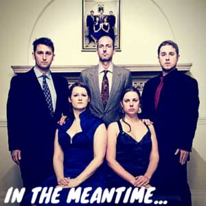 In The Meantime - Audio sketch comedy from Wireless Theatre