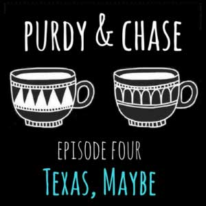 Purdy and Chase Episode Four