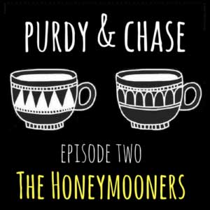 Purdy and Chase Episode Two