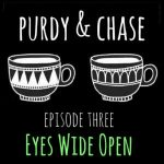 Purdy and Chase Episode 3