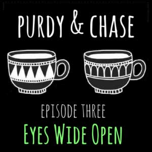 Purdy and Chase Episode Three