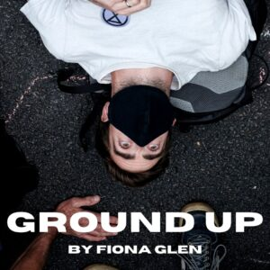 Ground Up by Fiona Glen